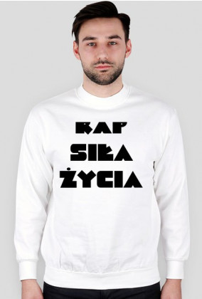 """Bluza bez kaptura *Biała* """"Rap Siłą Życia"""" Men"""