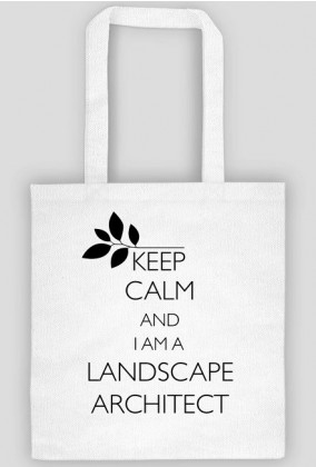 Keep Calm and I am a Landscape Architect