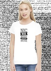 Koszulka - Nic nie muszę