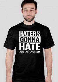 Haters Gonna Hate Overeem MMA UFC T-Shirt Black Men