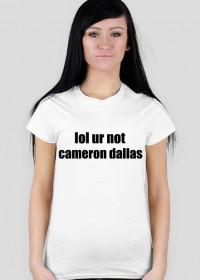lol ur not cameron dallas