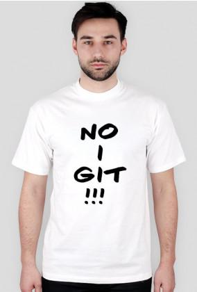 "Koszulka ""No i git !!! """