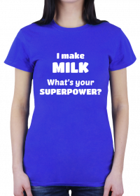 I make milk whats your superpower