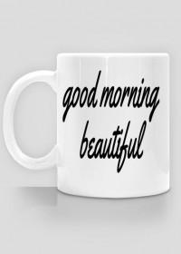 Kubek Good morning beautiful