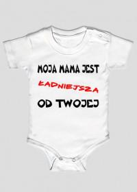"""Body niemowlęce """"MOJA MAMA JEST ŁADNIEJSZA OD TWOJEJ"""""""