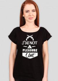 I'm not a pleasure unit