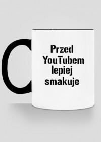 Przed YouTubem lepiej smakuje - Kubek