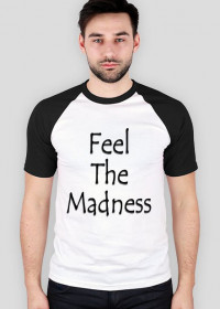 Feel The Madness