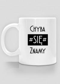 """Patryk Kumór - 2/2 Promo """"Chyba Się Znamy"""" Kubek v2"""