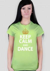 Keep Calm And Dance Zielona