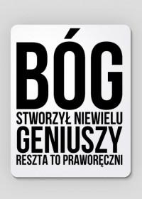 """Podkładka pod myszkę z napisem """"Bóg stworzył niewielu geniuszy, reszta to praworęczni"""""""
