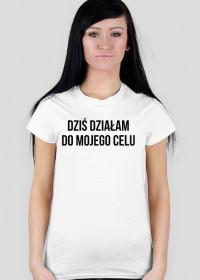 KOSZULKA DZI-DZIAL-DO-MOJ-CEL DAM.