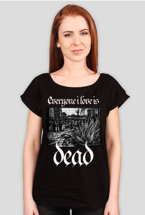 Everyone i love is dead!