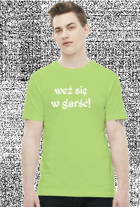 Koszulka Neurotyk - Weź się w garść! (różne kolory)
