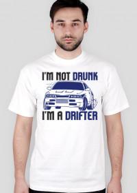 I'M NOT DRUNK I'M A DRIFTER