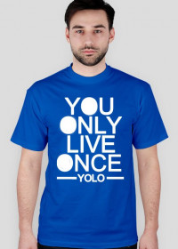 yolo you only live once koszulka bluzka