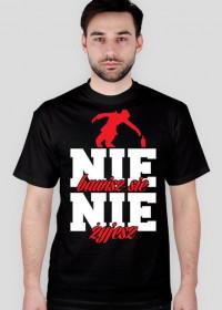 T-Shirt Nie Bawisz Się Nie Żyjesz Czarny