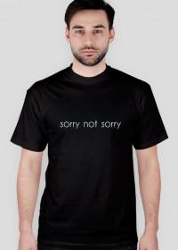 sorry not sorry/ TSHIRT