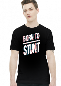 Born to Stunt