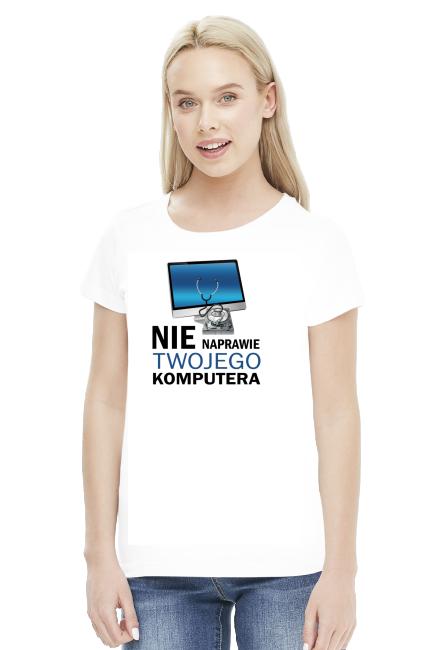 Nie naprawię twojego komputera - koszulka dla informatyka