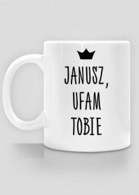 Janusz, ufam tobie - kubek