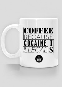 Coffee, because cocaine is illegal