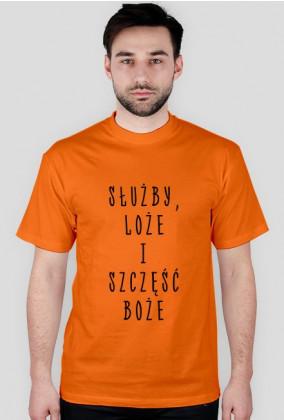 Służby, loże i szczęść Boże - koszulka męska