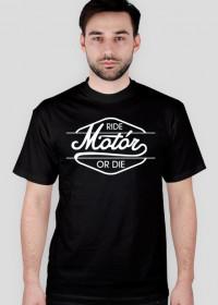 Ride Motór or DIE