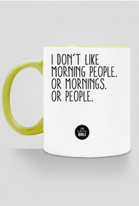I don't like morning people.