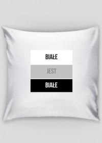 Poduszka z nadrukiem - Białe jest białe