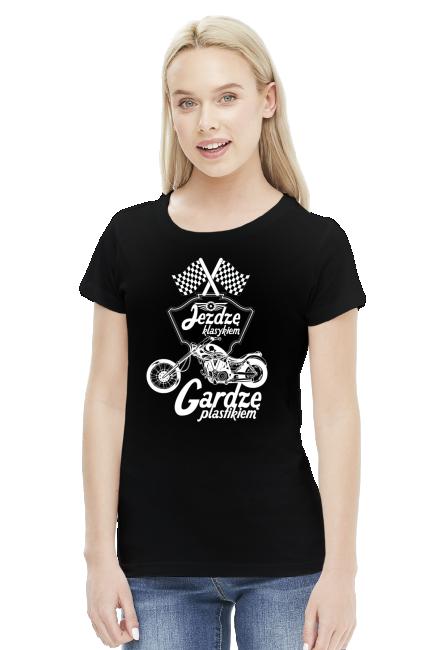 Jeżdżę klasykiem, gardzę plastikiem - czarna koszulka motocyklowa damska