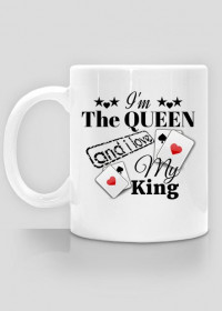 """Kubek Classic """"I'm The Queen and i love My King"""""""