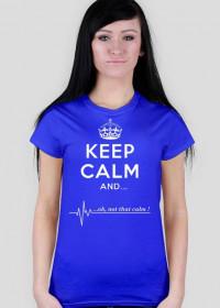 KEEP CALM...ok, not that calm!