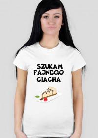 Koszulka Szukam Fajnego Ciacha