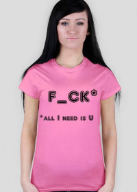F_CK All I need is U