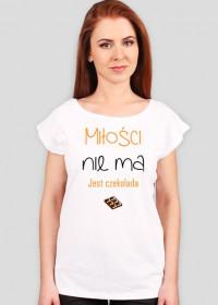 Koszulki dla kobiet Made with Love - Milosci nie ma jest czekolada