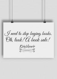"Plakat ""I need to stop buying books..."""