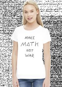 Koszulka biała - MAKE MATH ♀