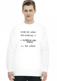 Bluza biała - NIE UCZĄC SIĘ...