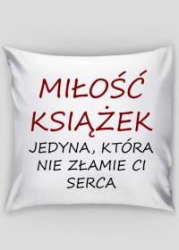 """Poszewka na poduszkę """"Miłość książek..."""""""