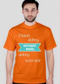 Koszulka - Dzień dobry, Szczęść Boże, dobry wieczór