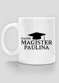 Kubek Pani Magister z imieniem Paulina