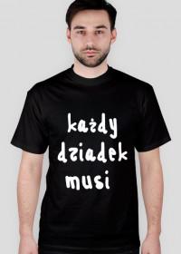 """Koszulka t-shirt męski z nadrukiem """"każdy dziadek musi mieć swoją laskę"""""""