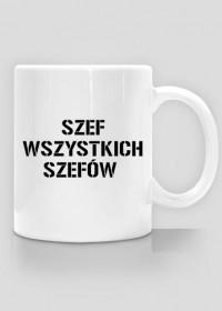 """Kubek z nadrukiem """"SZEF WSZYSTKICH SZEFÓW"""""""