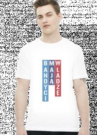 Bandyci Mają Włądzę (t-shirt)