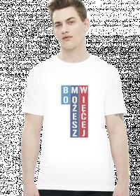 Bo Możesz Więcej (t-shirt)