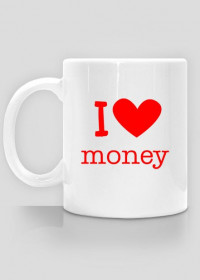 i love money - kubek