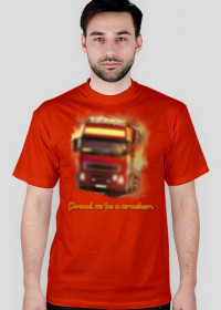 Proud to be a trucker - T-Shirt