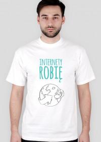 Internety Robię - geek - t-shirt męski