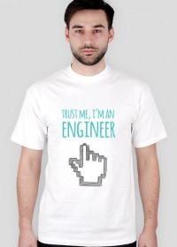 Trust me, I'm an engineer - geek - t-shirt męski